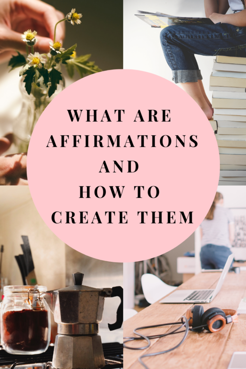 What are Affirmations and How to Create Them 2019